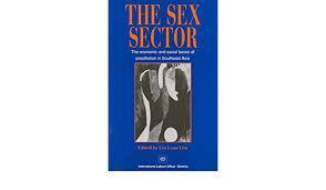 Image for THE SEX SECTOR: THE ECONOMIC AND SOCIAL BASES OF PROSTITUTION IN SOUTHEAST ASIA