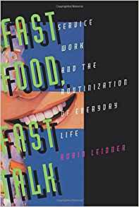 Image for FAST FOOD, FAST TALK: SERVICE WORK AND THE ROUTINIZATION OF EVERYDAY LIFE