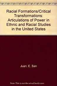 Image for RACIAL FORMATIONS - CRITICAL TRANSFORMATIONS : ARTICULATIONS OF POWER IN ET HNIC AND RACIAL STUDIES IN THE UNITED STATES
