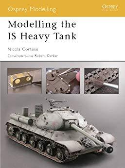 Image for MODELLING THE IS HEAVY TANK (OSPREY MODELLING BOOK 9)