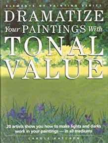 Image for DRAMATIZE YOUR PAINTINGS WITH TONAL VALUE