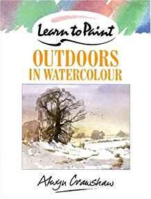 Image for LEARN TO PAINT OUTDOORS IN WATERCOLOUR (COLLINS LEARN TO PAINT)