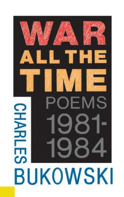 Image for WAR ALL THE TIME: POEMS, 1981-1984