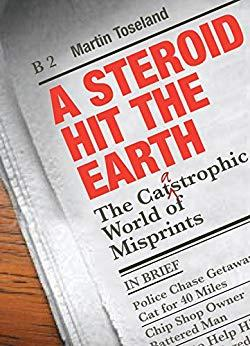 Image for A STEROID HIT THE EARTH: THE CATASTROPHIC WORLD OF MISPRINTS