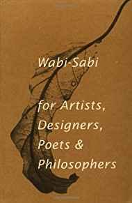 Image for WABI-SABI: FOR ARTISTS, DESIGNERS, POETS & PHILOSOPHERS