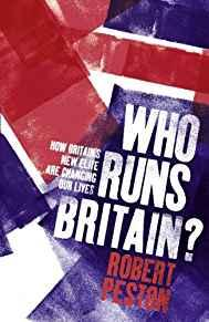 Image for WHO RUNS BRITAIN? HOW BRITAIN'S NEW ELITE ARE CHANGING OUR LIVES