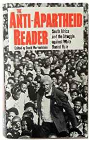 Image for ANTI-APARTHEID READER: SOUTH AFRICA AND THE STRUGGLE AGAINST WHITE RACIST R ULE