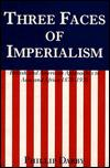 Image for THREE FACES OF IMPERIALISM: BRITISH AND AMERICAN APPROACHES TO ASIA AND AFR ICA, 1870-1970