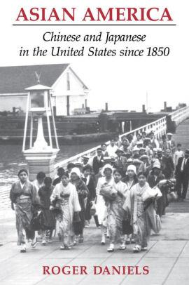 Image for ASIAN AMERICA: CHINESE AND JAPANESE IN THE UNITED STATES SINCE 1850