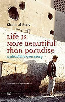 Image for LIFE IS MORE BEAUTIFUL THAN PARADISE: A JIHADISTS OWN STORY