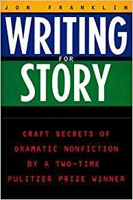 Image for WRITING FOR STORY: CRAFT SECRETS OF DRAMATIC NONFICTION