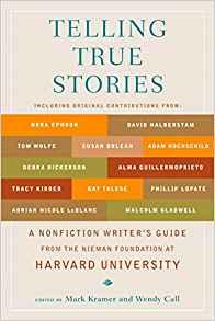 Image for TELLING TRUE STORIES: A NONFICTION WRITERS' GUIDE FROM THE NIEMAN FOUNDATIO N AT HARVARD UNIVERSITY