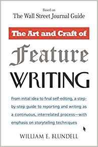 Image for THE ART AND CRAFT OF FEATURE WRITING: BASED ON THE WALL STREET JOURNAL GUID E.