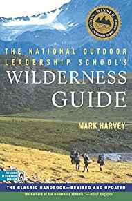 Image for THE NATIONAL OUTDOOR LEADERSHIP SCHOOL'S WILDERNESS GUIDE: THE CLASSIC HAND BOOK, REVISED AND UPDATED