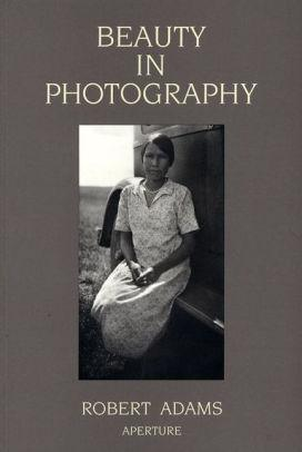 Image for BEAUTY IN PHOTOGRAPHY: ESSAYS IN DEFENSE OF TRADITIONAL VALUES / EDITION 2