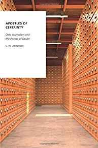 Image for APOSTLES OF CERTAINTY: DATA JOURNALISM AND THE POLITICS OF DOUBT
