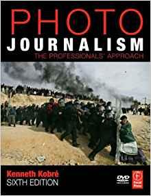 Image for PHOTOJOURNALISM, SIXTH EDITION: THE PROFESSIONALS' APPROACH