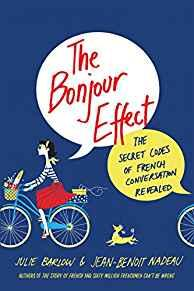 Image for THE BONJOUR EFFECT: THE SECRET CODES OF FRENCH CONVERSATION REVEALED