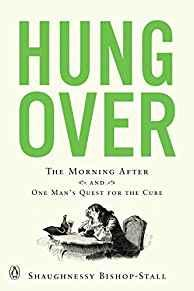 Image for HUNGOVER: THE MORNING AFTER AND ONE MAN'S QUEST FOR THE CURE