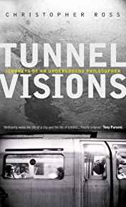 Image for TUNNEL VISIONS: JOURNEYS OF AN UNDERGROUND PHILOSOPHER