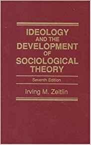 Image for IDEOLOGY AND THE DEVELOPMENT OF SOCIOLOGICAL THEORY