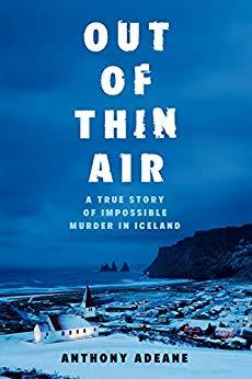 Image for OUT OF THIN AIR: A TRUE STORY OF IMPOSSIBLE MURDER IN ICELAND