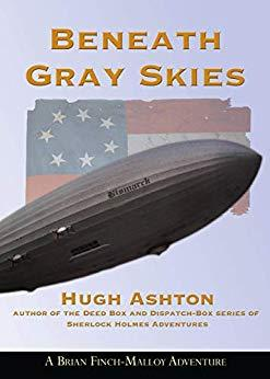 Image for BENEATH GRAY SKIES : A NOVEL OF A PAST THAT NEVER HAPPENED