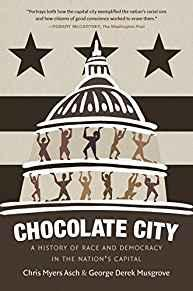 Image for CHOCOLATE CITY: A HISTORY OF RACE AND DEMOCRACY IN THE NATION'S CAPITAL