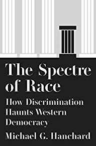 Image for THE SPECTRE OF RACE: HOW DISCRIMINATION HAUNTS WESTERN DEMOCRACY