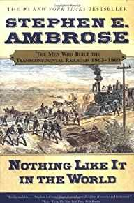Image for NOTHING LIKE IT IN THE WORLD: THE MEN WHO BUILT THE TRANSCONTINENTAL RAILRO AD 1863-1869