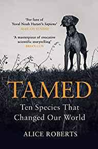Image for TAMED: TEN SPECIES THAT CHANGED OUR WORLD