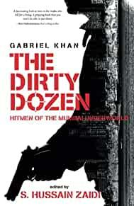Image for THE DIRTY DOZEN: HITMEN OF THE MUMBAI UNDERWORLD