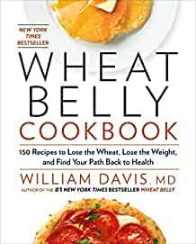 Image for WHEAT BELLY COOKBOOK: 150 RECIPES TO HELP YOU LOSE THE WHEAT, LOSE THE WEIG HT, AND FIND YOUR PATH BACK TO HEALTH