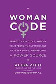 Image for WOMANCODE: PERFECT YOUR CYCLE, AMPLIFY YOUR FERTILITY, SUPERCHARGE YOUR SEX DRIVE, AND BECOME A POWER SOURCE