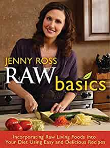 Image for RAW BASICS: INCORPORATING RAW LIVING FOODS INTO YOUR DIET USING EASY AND DE LICIOUS RECIPES