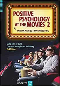 Image for POSITIVE PSYCHOLOGY AT THE MOVIES: USING FILMS TO BUILD VIRTUES AND CHARACT ER STRENGTHS