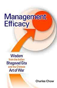 Image for MANAGEMENT EFFICACY: WISDOM FROM THE INDIAN BHAGAVAD GITA AND THE CHINESE A RT OF WAR