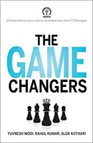 Image for THE GAME CHANGERS: 20 EXTRAORDINARY SUCCESS STORIES OF ENTREPRENEURS FROM I IT KHARAGPUR