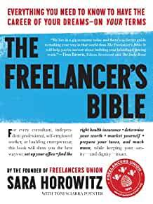 Image for THE FREELANCER'S BIBLE: EVERYTHING YOU NEED TO KNOW TO HAVE THE CAREER OF Y OUR DREAMSÂ??ON YOUR TERMS
