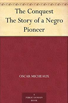 Image for THE CONQUEST THE STORY OF A NEGRO PIONEER