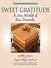 Image for SWEET GRATITUDE: A NEW WORLD OF RAW DESSERTS