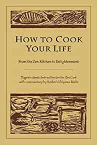 Image for HOW TO COOK YOUR LIFE: FROM THE ZEN KITCHEN TO ENLIGHTENMENT
