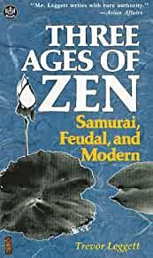 Image for THREE AGES OF ZEN: SAMURAI, FEUDAL, AND MODERN