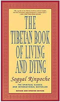 Image for THE TIBETAN BOOK OF LIVING AND DYING: THE SPIRITUAL CLASSIC & INTERNATIONAL BESTSELLER: REVISED AND UPDATED EDITION