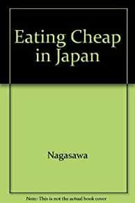 Image for EATING CHEAP IN JAPAN: THE GAIJIN GOURMET'S GUIDE TO ORDERING IN NON-TOURIS T RESTAURANTS