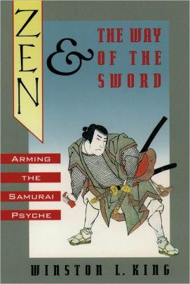 Image for ZEN AND THE WAY OF THE SWORD: ARMING THE SAMURAI PSYCHE / EDITION 1