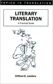 Image for LITERARY TRANSLATION: A PRACTICAL GUIDE (22) (TOPICS IN TRANSLATION