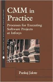 Image for CMM IN PRACTICE: PROCESSES FOR EXECUTING SOFTWARE PROJECTS AT INFOSYS / EDI TION 1