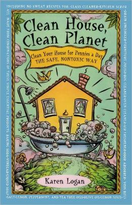 Image for CLEAN HOUSE, CLEAN PLANET: MANUAL TO FREE YOUR HOME OF 14 COMMON HAZARD HOU SEHOLD PRODUCTS