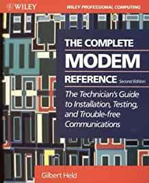 Image for THE COMPLETE MODEM REFERENCE: THE TECHNICIAN'S GUIDE TO INSTALLATION, TESTI NG, AND TROUBLE-FREE TELECOMMUNICATIONS
